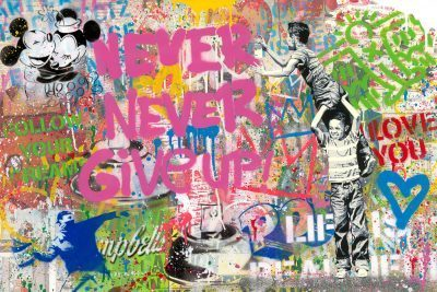 Mr. Brainwash silkscreen and mixed media painting Never, Never Give Up!